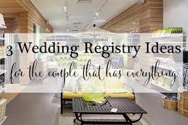 wedding registry idea wedding registry ideas to fit every personality