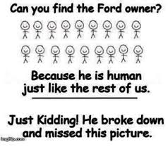 Ford Owner Memes - can you find the ford owner because he is human just like the rest