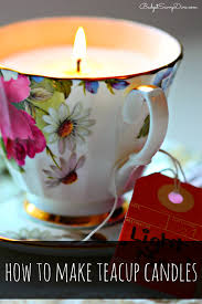 tea cup candles how to make teacup candles budget savvy