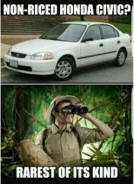 Honda Civic Memes - non riced honda civic