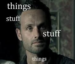 Walking Dead Stuff And Things Meme - i m doing stuff lori things