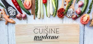 figaro madame cuisine découvrez la cuisine madame figaro sur le salon saveurs cuisine