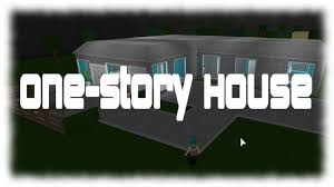 One Story Houses Roblox One Story House Bloxburg Youtube