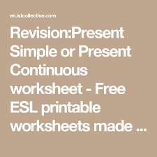 revision present simple or present continuous worksheet free esl