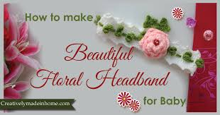 how to make headbands for babies crochet floral headband for baby creatively made in home