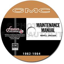 1962 1964 gmc 1000 5000 truck repair shop manuals on cd rom