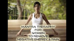 mantra theraphy for women to remove negative energy and pain