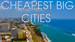 cheapest cities to live in the world top 10 cheapest big cities to live in the world youtube