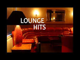 Chaise Lounge Music Lounge Hits The Best Of Lounge Music Youtube