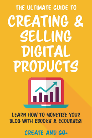 creating ebooks the ultimate guide to creating and selling digital products on your