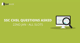 ssc chsl questions asked 22nd january 2017 all slots testbook blog