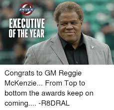 Mckenzie Meme - executive of the year congrats to gm reggie mckenzie from top to