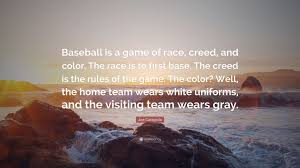 Joe Garagiola Quote Baseball Is A Game Of Race Creed And Color Quotes From The Color Of Water About Race With Page Numbers