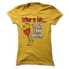 wine a bit you ll feel better a bit youll feel better