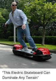 Skateboard Meme - 25 best memes about electric skateboard electric skateboard