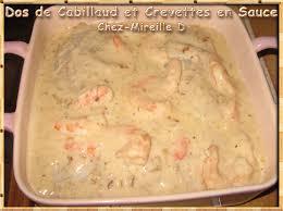 cuisiner dos de cabillaud poele dos de cabillaud et crevettes en sauce chez mireille d