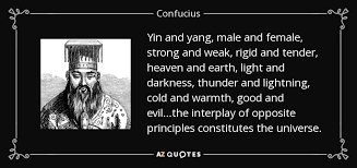 confucius quote yin and yang and and weak