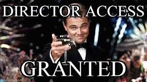 Director Meme - director access congratulations meme on memegen