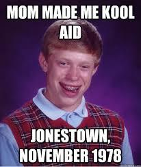 Kool Aid Meme - he just wanted some kool aid adviceanimals