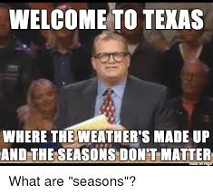 Texas Meme - 25 best memes about welcome to texas welcome to texas memes