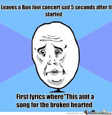 Bon Jovi Meme - bon jovi by gordonsnake meme center