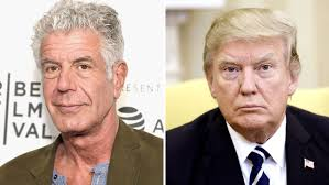 anthony bourdain what anthony bourdain thinks about trump s eating habits