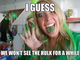 Funny St Patricks Day Meme - hulk not sad