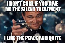 Silent Treatment Meme - leonardo dicaprio cheers meme imgflip