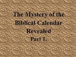 biblical calendar the mystery of the biblical calendar revealed part ppt