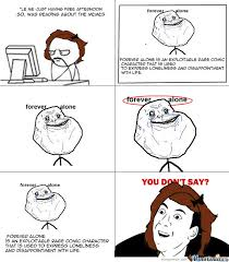 Forever Alone Guy Meme - definition of forever alone guy by lolacandee meme center