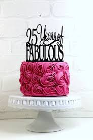 25 cake topper 25 years of fabulous 25th birthday cake topper or sign