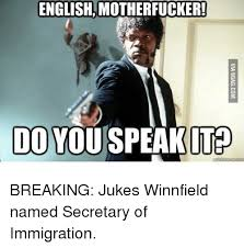 Speak English Meme - englishmotherfucker do you speak it immigration meme on