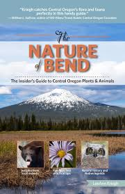 native plants and animals the nature of bendthe nature of bend the insider u0027s guide to