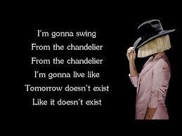 Swing From The Chandelier Sia Chandelier Lyrics Youtube