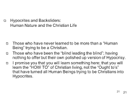 Who Leads The Blind Hypocrites And Backsliders Human Nature And The Christian Life