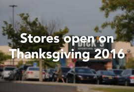 report what stores are open and closed on thanksgiving