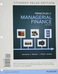 principles of managerial finance student value edition 14th