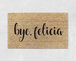 doormat funny bye felicia funny doormat with love luxe