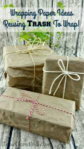wrapping paper ideas reusing trash to wrap gifts reuse grow enjoy