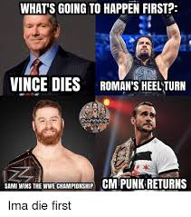 Cm Punk Meme - what s going to happen first vince dies ro man s heelturn sami wins
