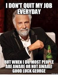 Quit Work Meme - 25 best memes about quit job meme quit job memes