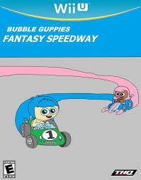 bubble guppies fantasy speedway by trc tooniversity on deviantart