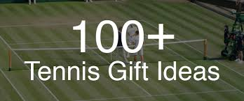 100 tennis gift ideas for players of all ages levels