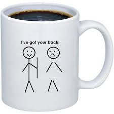 amazon com i u0027ve got your back funny coffee mug kitchen u0026 dining
