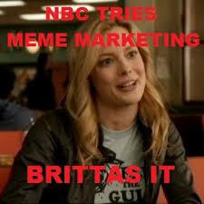 Community College Meme - nbc tries meme marketing brittas it so glad community is back
