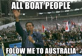 Boat People Meme - all boat people folow me to australia sby indonesia meme generator