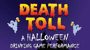 review u0027death toll a halloween drinking game performance u0027