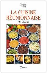 cuisine r騏nionnaise recettes recette cuisine r騏nionnaise 100 images la cuisine r騏nionnaise