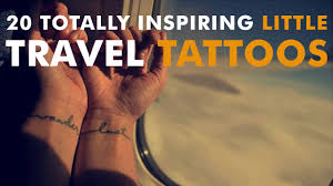 20 totally inspiring little travel tattoos youtube