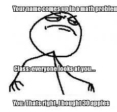 Math Problem Meme - meme maker your name comes up in a math problem class everyone